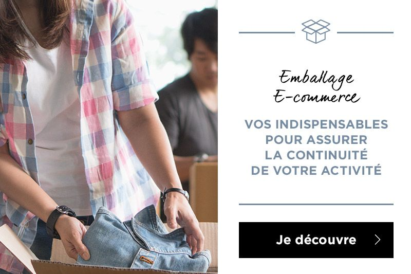 Emballage e-commerce: vos indispensables pour assurer la continuité de votre activité
