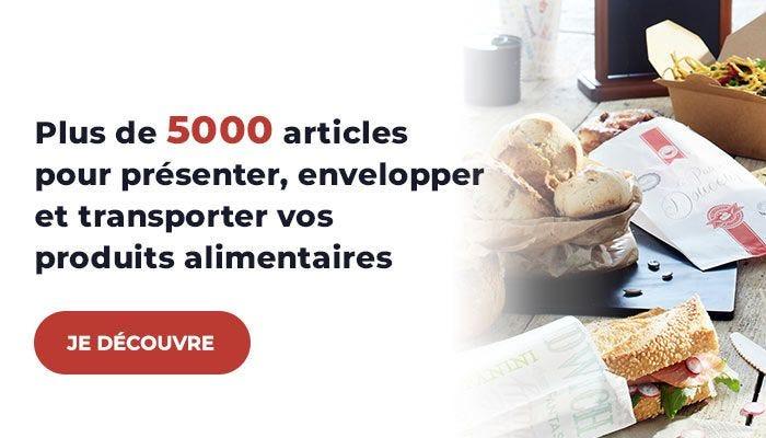 Plus de 5000 articles pour présenter, envelopper et transporter vos produits alimentaires