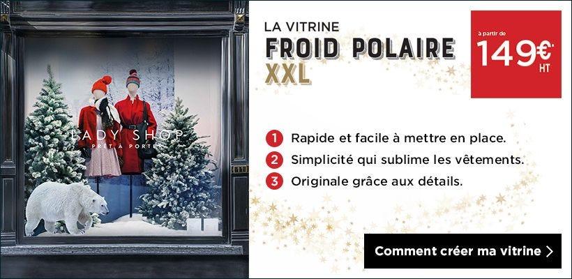 Noël 2018 Inspiration vitrine Froid polaire XXL