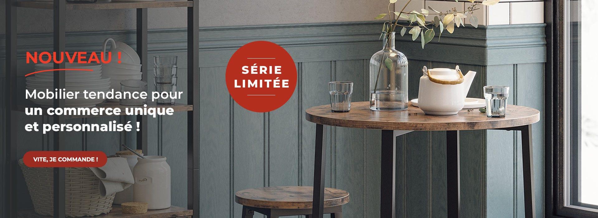 Nouveau mobilier en série limité pour un commerce unique et personnalisé !