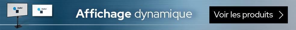 Découvrez notre gamme d'affichage dynamique