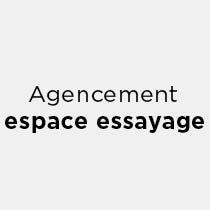 Agencement espace essayage