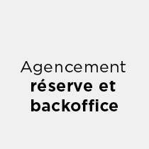 Agencement réserve & backoffice
