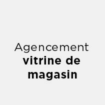 Agencement vitrine de magasin