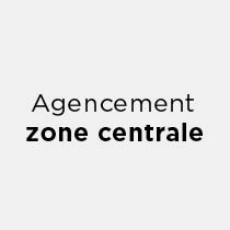 Agencement zone centrale