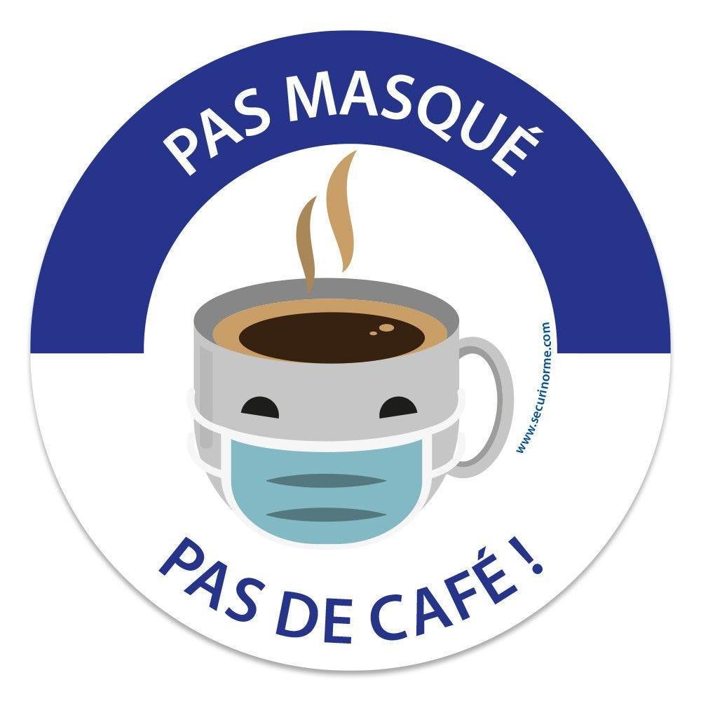 Panneau masque obligatoire Pas masqué, pas de café Diam. :100 mm- Vinyle