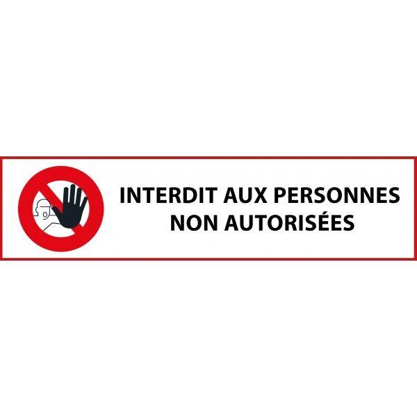 Panneau 'interdit aux personnes non autorisées' pour support étroit 600x150mm