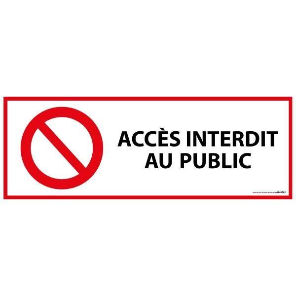 Panneau d'interdiction 'accès interdit aux publics' p001 en vinyle 450 x 150 mm (photo)